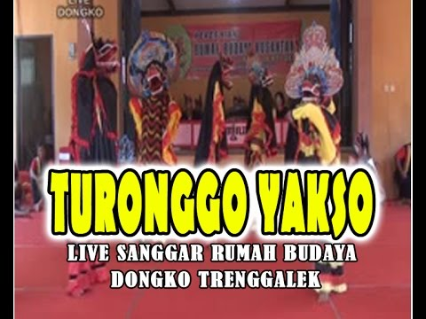 TURONGGO YAKSO ASLI DONGKO Live Sanggar Rumah Budaya