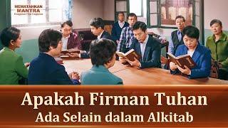 MEMATAHKAN MANTRA - Klip Film(3)Apakah Firman Tuhan Ada Selain dalam Alkitab