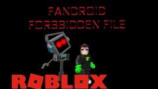 FILE DI FANDROID FORBIDDEN ROBLOX (Ruolo Fandroid)
