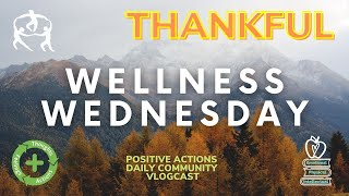 """🌿 🍎 Wellness Wed """"Where in the World are Positive Actions?"""" Week 11 😃 THANKFUL, AGRADECIDA/O NOV 18"""