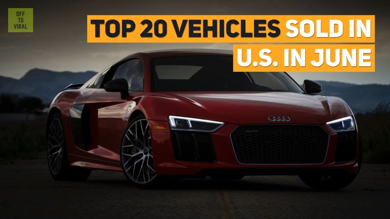 Top 20 Vehicles Sold In U S In June 2018 Usa Best Selling Cars