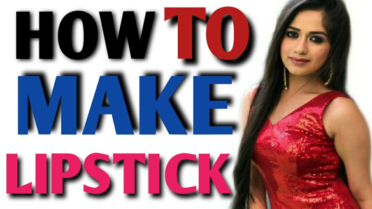 How to Make Lipstick at Home | Right way to apply Lipstick ...