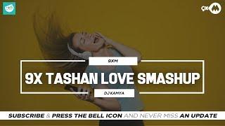 9X Tashan Love Smashup | Diljit Dosanjh | Mankirt Aulakh Jassi Gill | Dj Kamya | TEAM OF INDIAN DJS