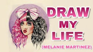 Draw My Life - Melanie Martinez