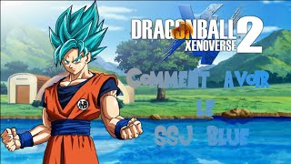 Dragon Ball Xenoverse 2 ( Tuto ) : Comment avoir le SSJ Blue