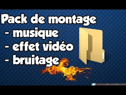 Pack de montage vidéo musique bruitage image à télécharger