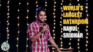 World's Largest Bathroom | Stand up Comedy by Rahul Sridhar