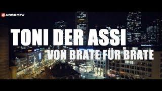 TONI DER ASSI - VON BRATE FÜR BRATE (OFFICIAL HD VERSION AGGROTV)