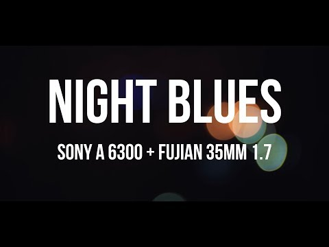 night-blues- -sony-a6300-cinematic-video