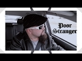 Poor Stranger - Musical Monday