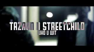 TAZUAN N STREETCHILD WHO U WIT