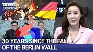 [Foreign Correspondents] Ep.168 - 30 years since the fall of the Berlin Wall