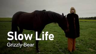 Grizzly Bear - Slow Life (original)
