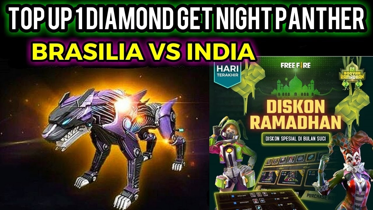 Top up 1 Diamond and get night panther pet    Brasilia Vs India free fire  events