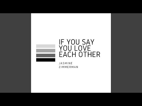 If You Say You Love Each Other