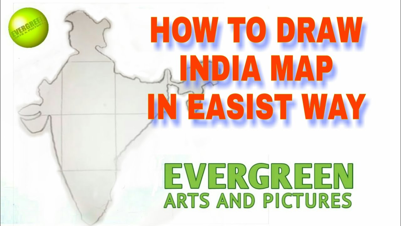 How To Draw India Map In Easist Way Evergreen Arts And Pictures