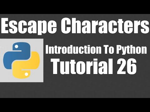 Escape Characters - Python: Tutorial 26
