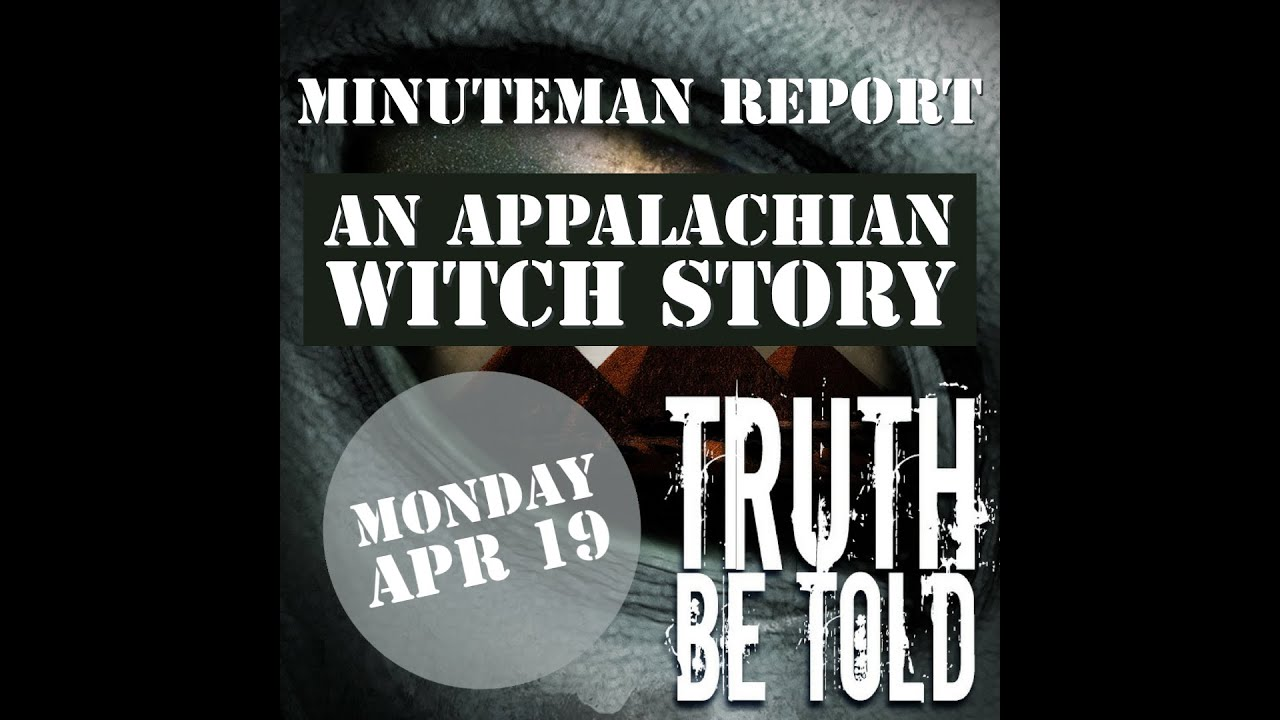 Minuteman Report Ep. 12 - An Appalachian Witch Story