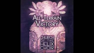 All-Terrain Victory - Church of the Helix Choir