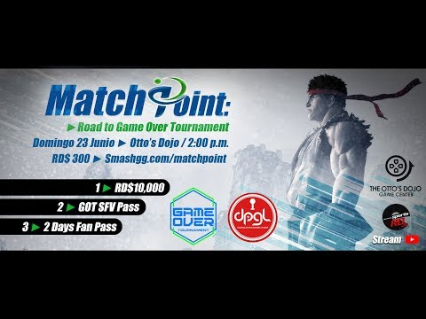 SFV ► MatchPoint : Road To Game Over Tournament DPGL