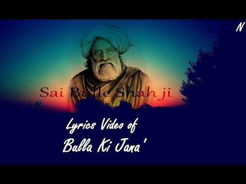 Bulleh Shah - Lyrics of 'Bulla Ki Jaana' by Rabbi Shergill with English Meanings