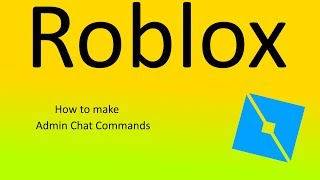 Roblox | How To Make Admin Chat Commands + Get User Ids