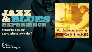 Professor Longhair - Tipitina - JazzAndBluesExperience