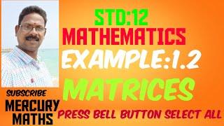 STD12||Example 1.2||Exercise 1.1(2(I))||Matrices||MERCURY MATHS||
