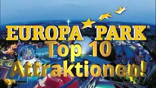 Top 10 Attraktionen im Europa-Park 2017