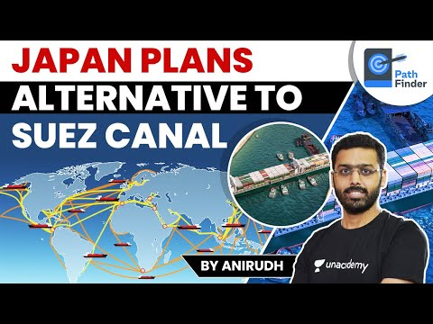 Japan Proposes 2 Alternatives to Suez Canal after Ever Given Shock. Are they feasible? #suezcanal
