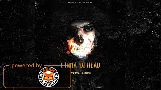 Travalaunch - 1 Inna Di Head - January 2018