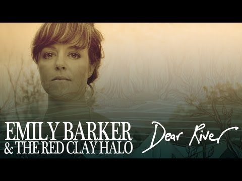 Dear River - Emily Barker & The Red Clay Halo