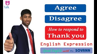 Some English expressions of Agree and Disagree AND how to respond to THANK YOU