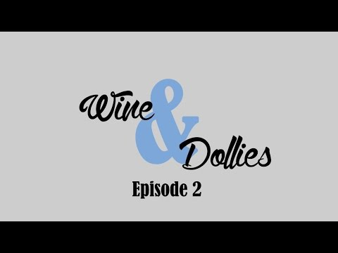 Wine & Dollies Episode 2