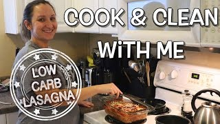 COOK & CLEAN WITH ME | LOW CARB LASAGNA | RELAXING NIGHT TIME CLEAN