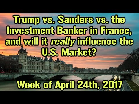 The French Election and the US Market- Stock Market analysis for the week of April 24th, 2017