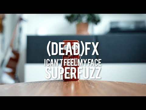 (DEAD) Fx - I Can't Feel My Face Super-Fuzz V2 (demo)