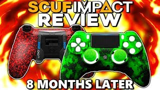 SCUF IMPACT FINAL REVIEW - 8 MONTHS LATER  - Does It Still Work