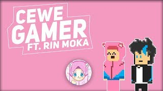 Cewe Gamer ft. Rin Moka