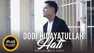 Video Dodi Hidayatullah - Hati (Official Music Video) download MP3, 3GP, MP4, WEBM, AVI, FLV September 2018