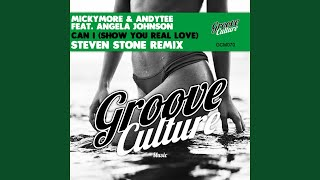 Can I (Show You Real Love) (feat. Angela Johnson) (Steven Stone Extended Mix)