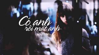 [Lyrics + Kara] Có Anh Rồi Mất Anh - Mai Fin (And One - Teayeon SNSD VN Version)