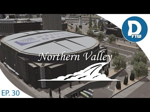 Let's Design Northern Valley Ep.30 - Detailing around the United Center Arena- Cities Skylines