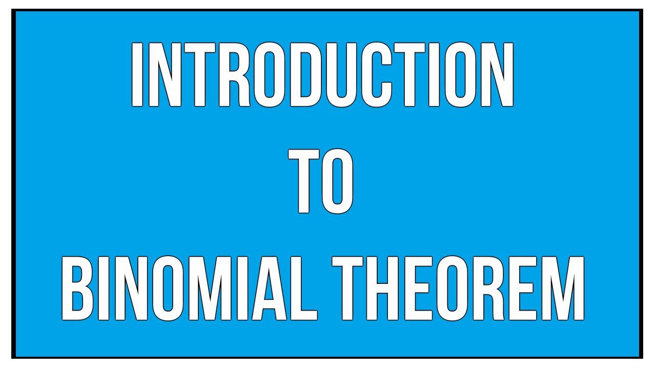 Introduction To Binomial Theorem / Polynomials / Maths Algebra