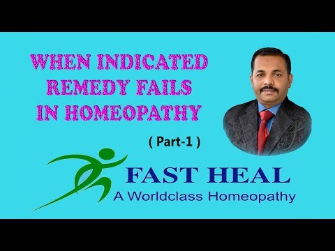 When Indicated Remedy Fails in Homeopathypart 1