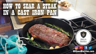 How to Sear a Steak in a Cast Iron Pan (S1.E1)