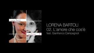 Lorena Bartoli Ft. Gianfranco Campagnoli - L'amore che cos'è