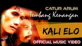 Catur Arum  - Kali Elo ( Official Music Video )