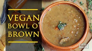 BOWL O' BROWN RECIPE // Game of Thrones Made Vegan | Mary's Test Kitchen