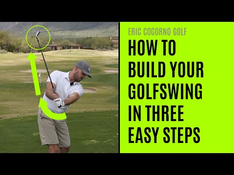 GOLF: How To Build Your Golf Swing In Three Easy Steps